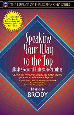 Speaking Your Way to the Top By Brody, Marjorie/ Brody, Majorie