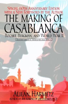 The Making of Casablanca By Harmetz, Aljean
